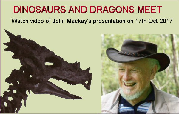 Video of John Mackay's presentation 'Dinosaurs and Dragons Meet' recorded 17th Oct 2017